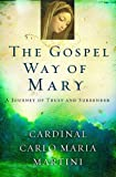 img - for The Gospel Way of Mary: A Journey of Trust and Surrender book / textbook / text book