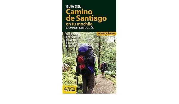 El Camino de Santiago en tu mochila : camino portugués: Antón Pombo Rodríguez: 9788499359946: Amazon.com: Books