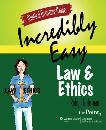 Medical Assisting Made Incredibly Easy: Law and Ethics Pdf