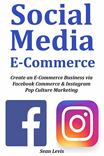 Used, SOCIAL MEDIA E-COMMERCE: Create an E-Commerce Business for sale  Delivered anywhere in USA