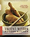 img - for Ancient Wisdom, Modern Kitchen: Recipes from the East for Health, Healing, and Long Life book / textbook / text book