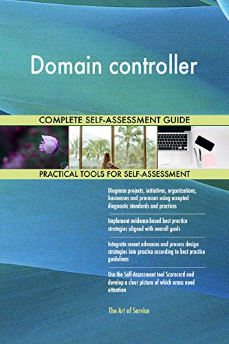 Domain controller All-Inclusive Self-Assessment - More than 680 Success Criteria, Instant Visual Insights, Comprehensive Spreadsheet Dashboard, Auto-Prioritized for Quick Results