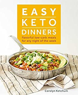 easy keto dinners kindle edition by carolyn ketchum cookbooks