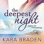 The Deepest Night | Kara Braden