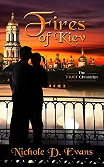 Fires of Kiev (The TRUST Chronicles) by [Evans, Nichole D.]