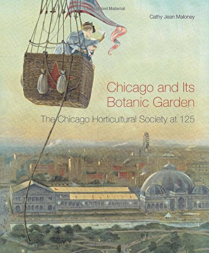 Chicago and Its Botanic Garden: The Chicago Horticultural Society at 125 - Illinois Garden