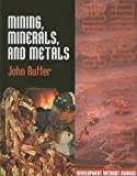 Mining, Minerals, and Metals, John Rutter, 1599202492