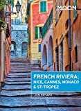 Moon French Riviera: Nice, Cannes, Monaco & St-Tropez (Travel Guide)