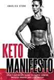 Keto Manifesto: Your 7-Day Recipe Guide to Starve Cancer, Improve Energy, and Lose Weight (Delicious food to improve your brain and body!) (Volume 1)