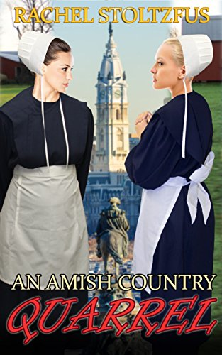 An Amish Country Quarrel (Lancaster County Amish Quarrel Series (Living Amish) Book 1) by [Stoltzfus, Rachel]