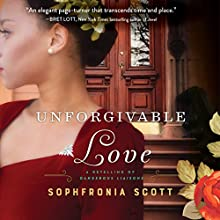 Unforgivable Love: A Retelling of Dangerous Liaisons Audiobook by Sophfronia Scott Narrated by Adenrele Ojo