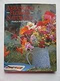 Arranging Flowers Naturally, Pamela Westland, 1555217079