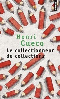 Le collectionneur de collections par Cueco