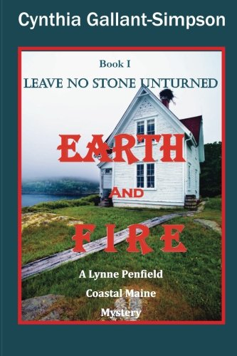 Download Earth and Fire   Book I   Leave No Stone Unturned: A Lynne Penfield Coastal Maine Mystery (Lynne Penfield Coastal Maine Mysteries) (Volume 1) pdf epub
