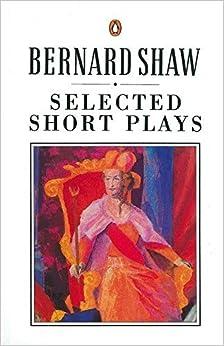 Selected Short Plays (Bernard Shaw Library) by George Bernard Shaw (1988-01-28)