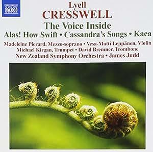 Cresswell: The Voice Inside; Alas! How Swift: Cassandra's Songs; Kaea