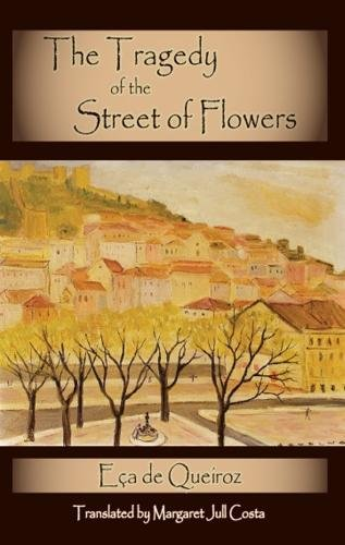 The Tragedy of the Street of Flowers (Dedalus European Classics)