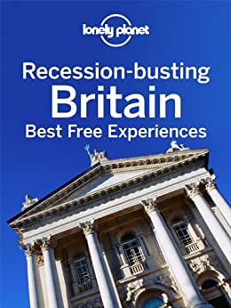 Recession-busting Britain: Best Free Experiences by [Lonely Planet]