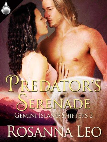 Predator's Serenade (Gemini Island Shifters Book 2) by [Leo, Rosanna]