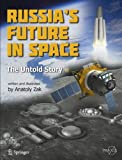 The Next Sputniks : The Russian Space Plans Revealed, Zak, Anatoly, 1441996273