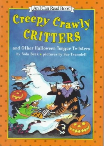Creepy Crawly Critters and Other Halloween Tongue Twisters (An I Can Read Book)