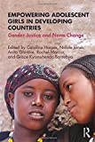 Empowering Adolescent Girls in Developing Countries: Gender Justice and Norm Change