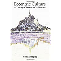 Eccentric Culture: A Theory of Western Civilization