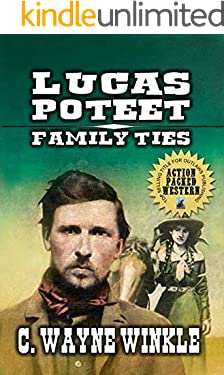 A Classic Western: Lucas Poteet - Family Ties: Book 2 In A New Western Series (The Lucas Poteet Western Adventure Series)