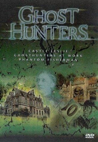 Ghost Hunters: Castle Leslie/Ghosthunters At Work/Phantom Fish... -