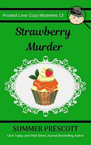 Strawberry Murder (Frosted Love Cozy Mysteries Book 13) (Store Franks Craft)