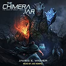 The Chimera Jar: Aegis of Merlin Series, Book 3 Audiobook by James E. Wisher Narrated by Joe Hempel