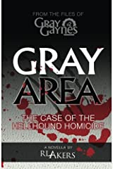 Gray Area: The Case of the Hellhound Homicide (Gray Gaynes) (Volume 2) Paperback