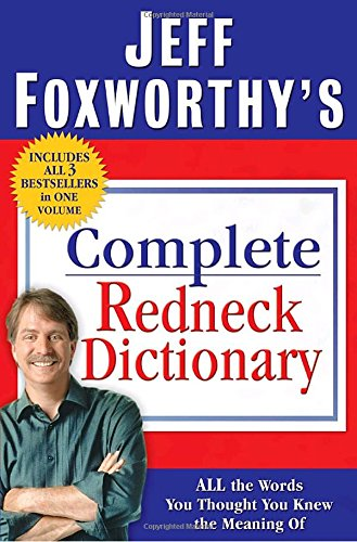 Price comparison product image Jeff Foxworthy's Complete Redneck Dictionary: All the Words You Thought You Knew the Meaning Of