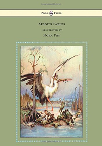 Aesop's Fables - Illustrated By Nora Fry PDF