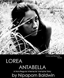 Lorea Antabella: A Non-Regular Vampire Story (The Society On Da Run Book 6)
