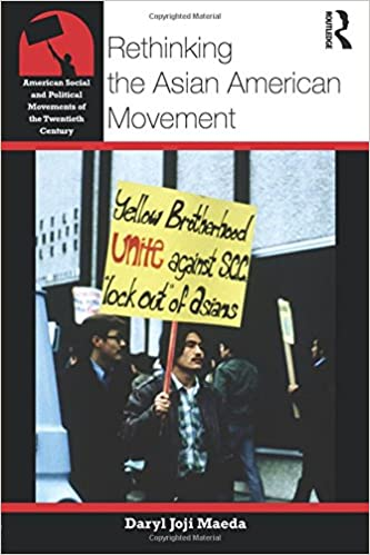 Rethinking The Asian American Movement Social And Political Movements Of 20th Century 1st Edition