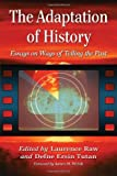 The Adaptation of History, Laurence Raw, Defne Ersin Tutan, 0786472545