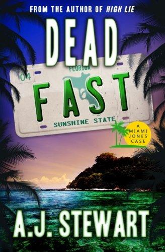 Dead Fast (Miami Jones Florida Mystery Series) (Volume 4)