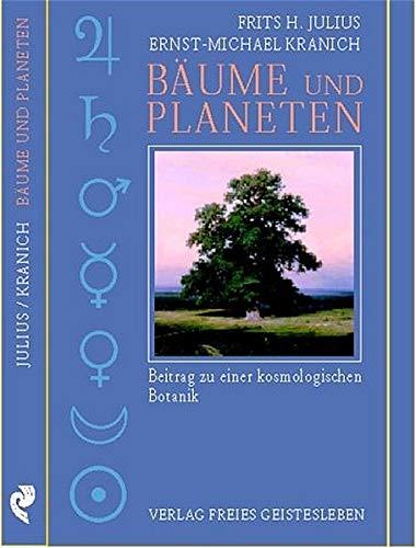 Bäume Und Planeten  Beitrag Zu Einer Kosmologischen Botanik