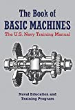 The Book of Basic Machines: The U.S. Navy Training Manual