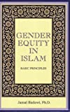 Gender Equity in Islam : Some Preliminary Thoughts, Badawi, Jamal A., 0892591595