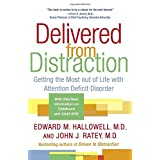 """""""If you read only one book about attention deficit disorder, it should be Delivered from Distraction.""""—Michael Thompson, Ph.D., New York Times bestselling co-author of Raising CainIn 1994, Driven to Distraction sparked a revolution in our understandi..."""
