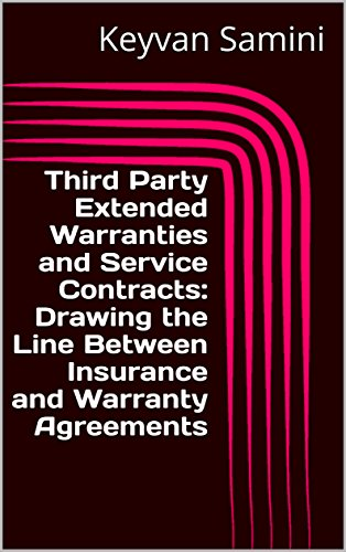 Third Party Extended Warranties and Service Contracts: Drawing the Line Between Insurance and Warranty - Agreement Warranty