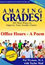 Amazing Grades: Office Hours - A Poem (Amazing Grades: 101 Best Ways to Improve Your Grades Faster)