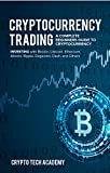 #8: Cryptocurrency Trading: A Complete Beginners Guide to Cryptocurrency Investing with Bitcoin, Litecoin, Ethereum, Altcoin, Ripple, Dogecoin, Dash, and Others