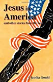 Jesus in America and Other Stories from the Field, Bob Broad and Claudia Gould, 0874217598