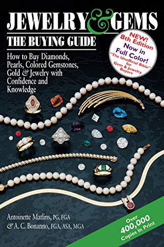 - Jewelry & Gems―The Buying Guide, 8th Edition: How to Buy Diamonds, Pearls, Colored Gemstones, Gold & Jewelry with Confidence and Knowledge (Jewelry and Gems the Buying Guide)