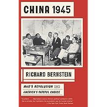 China 1945: Mao's Revolution and America's Fateful Choice