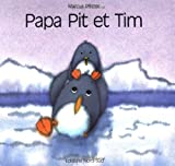 Papa Pit et Tim, Marcus Pfister, 3314208308