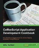 CoffeeScript Application Development Cookbook